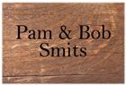 Pam & Bob Smits