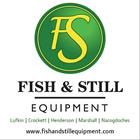 Fish & Still Equipment