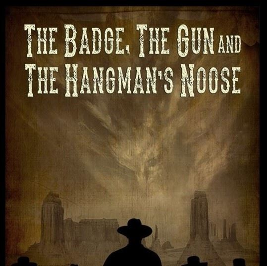 The Badge, The Gun & The Hangman's Noose