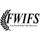 Fort Worh Indie Film Showcase