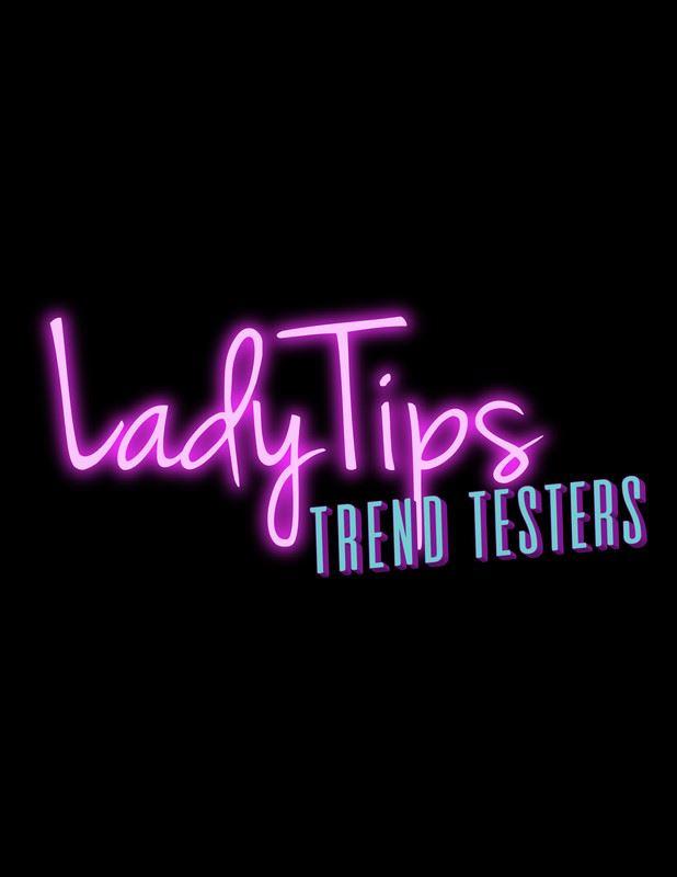 LadyTips: Trend Testers