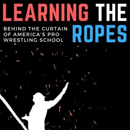 Learning the Ropes: Behind the Curtain of America's Pro Wrestling School