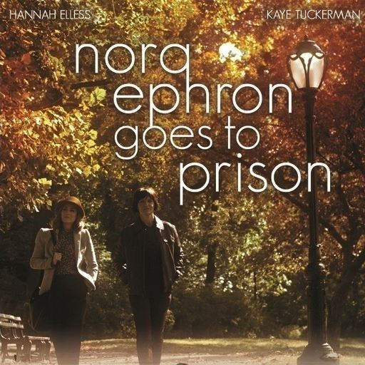 Nora Ephron Goes To Prison