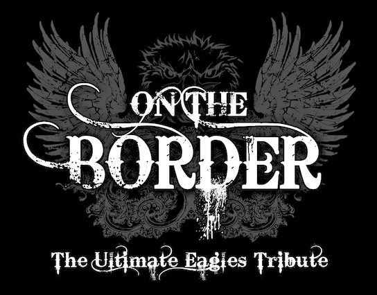 On the Border-The Ultimate Eagles Tribute