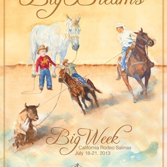 California Rodeo Salinas and Western Artist Buck Taylor Making Dreams Come True  With 2013 Poster