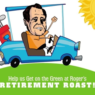 Help us Get on the Green at Roger's Retirement Roast