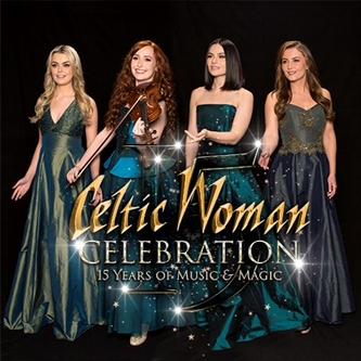 Celtic Woman Celebrates 15th Anniversary