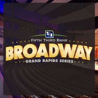 Broadway Grand Rapids to reopen in September 2021 with Five Shows from Previously Announced Season