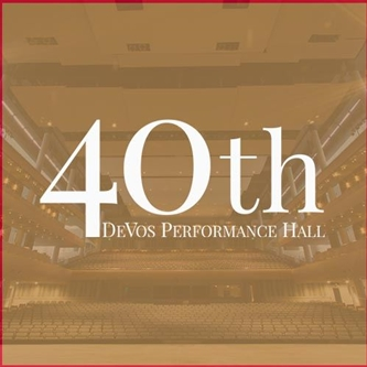 DeVos Performance Hall Celebrates 40th Anniversary this October