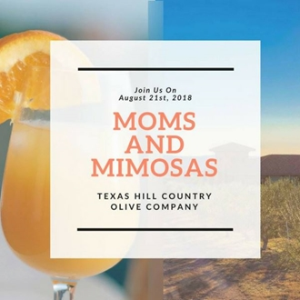Mom's & Mimosas at TX Hill Country Olive Oil Company