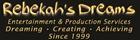 Rebekah's Dreams Entertainment & Production Servic