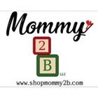 Mommy 2 B