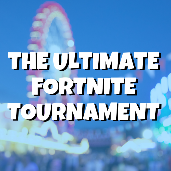 THE ULTIMATE FORTNITE TOURNAMENT