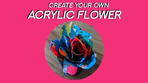 Create Your Own Acrylic Flower