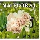 m & m floral