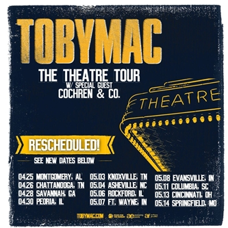 TOBYMAC - The Theatre Tour has been rescheduled to Spring 2020