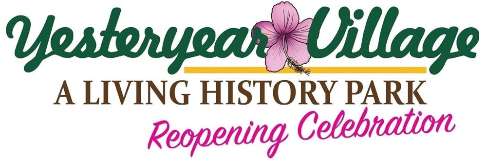 Yesteryear Vilalge Reopening Celebration