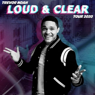 DUE TO POPULAR DEMAND TREVOR NOAH IS EXTENDING HIS LOUD & CLEAR TOUR THROUGH 2020