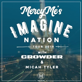 """Imagine Nation Tour"" Anchored by MercyMe with Crowder and Micah Tyler"