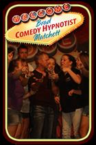 Brad Matchett, Comedy Hypnotist